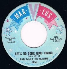 ALVIN CASH & THE REGISTERS LET'S DO SOME GOOD TIMING MAR-LUS